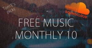monthly picks van free music en gratis remixen op soundcloud.